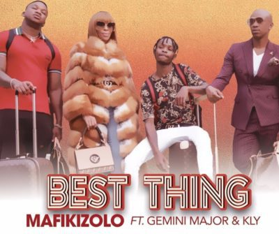 Mafikizolo Ft KLY x Gemini Major - Best Thing