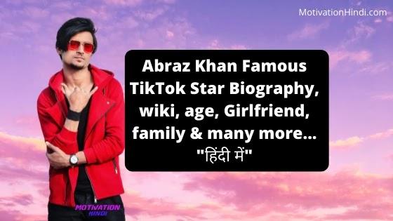 Abraz Khan Famous TikTok Star Biography, wiki, age, Girlfriend, family & many more...