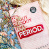 The Book List #24 | Period. It's About Bloody Time