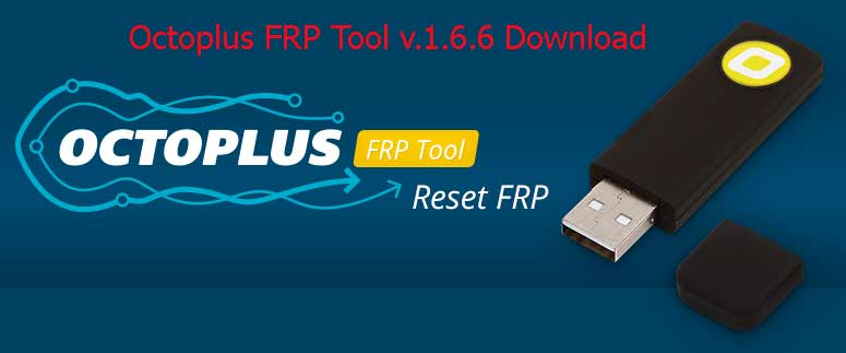 Octoplus FRP Tool Latest v 1 6 6 Download - Gsm Network Mobile Solution