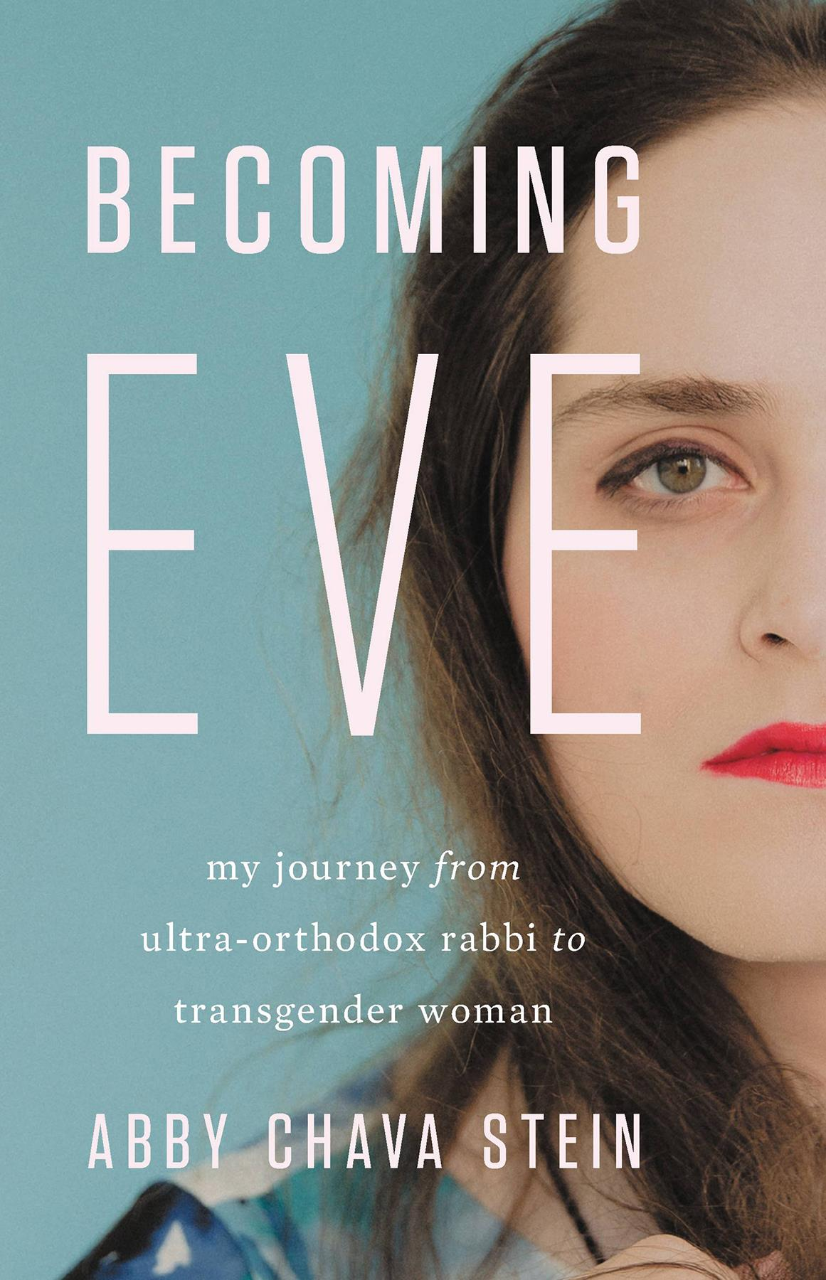 Becoming Eve: My Journey from Ultra-Orthodox Rabbi to Transgender Woman PDF