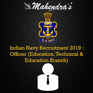Indian Navy Recruitment 2019 : Officer (Education, Technical and Education Branch)