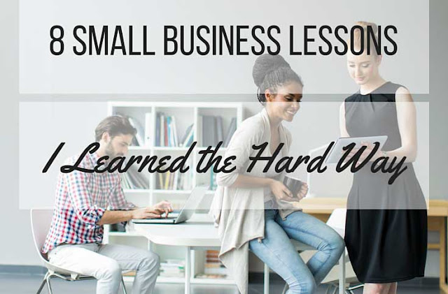 8 Small Business Lessons I Learned the Hard Way in 2016
