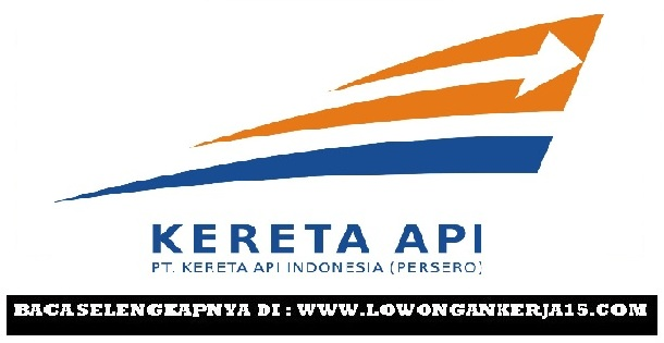 Lowongan Kerja Online PT Kereta Api Indonesia (Persero) Tingkat SLTA