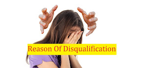 Reason Of Disqualification