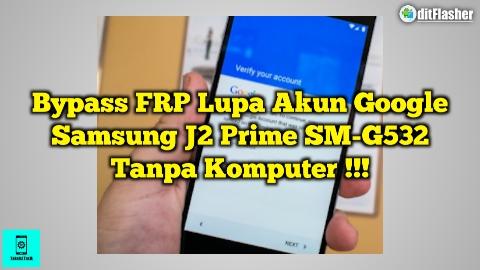 Cara Bypass FRP Samsung J2 Prime SM-G532 Lupa Akun Google Tanpa PC