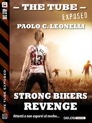 The Tube Exposed #31: Strong Bikers: Revenge (Paolo C. Leonelli)