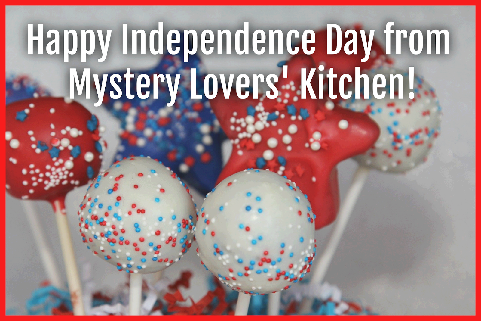 Mystery Lovers Kitchen Happy Independence Day