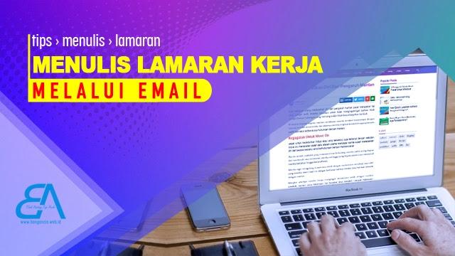 Cara Penulisan Body Email Lamaran Pekerjaan