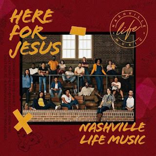 "NASHVILLE LIFE MUSIC RELEASES ""HERE FOR JESUS"""