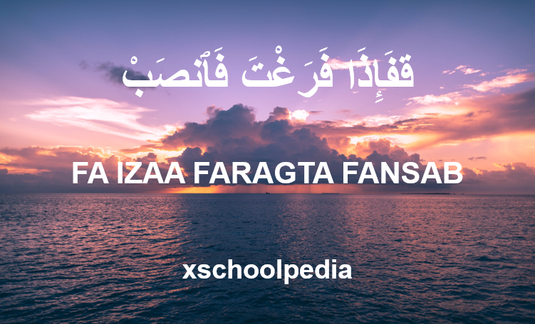 Faidza Faraghta fanshab,Ayat Ke-7 Dari Surat Al-Insyirah Arab, Latin Serta Artinya