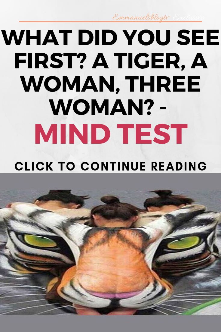 What Did You See First? A Tiger, A Woman, Three Woman? - Mind Test for 2019