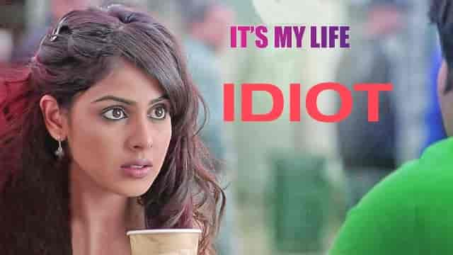 Idiot Lyrics-It's My Life, Idiot Lyrics-K.K. Earl, Idiot Lyrics geneliya D'Souza, idiot lyrics meaning in hindi, lyrics video,