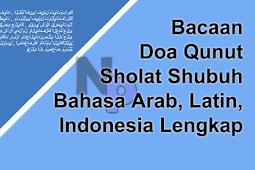 Bacaan Doa Qunut Sholat Shubuh Bahasa Arab, Latin, Indonesia Lengkap
