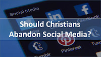 Should Christians Abandon Social Media?