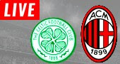 Celtic vs Milan FCLIVE STREAM streaming