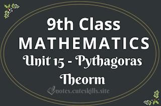 9th Class Maths Unit 15 - Pythagoras Theorm Notes