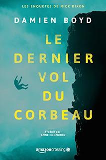Le Dernier Vol Du Corbeau (Les Enquetes De Nick Dixon T. 1) PDF