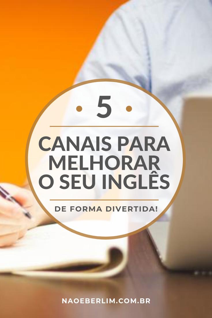 Top 5 canais do youtube para melhorar inglês língua curso idioma poliglota fluente fluência estudos em casa aprendendo com diversão
