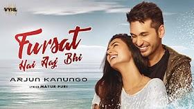 Fursat Hai Aaj Bhi Lyrics (Hindi) – Arjun Kanungo Ft. Sonal Chauhan