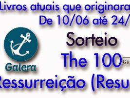 Resultados: Ressurreição (Verus Editora) e The 100 (Galera Record)