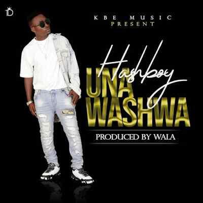 Download Mp3 | HashBoy - Unawashwa