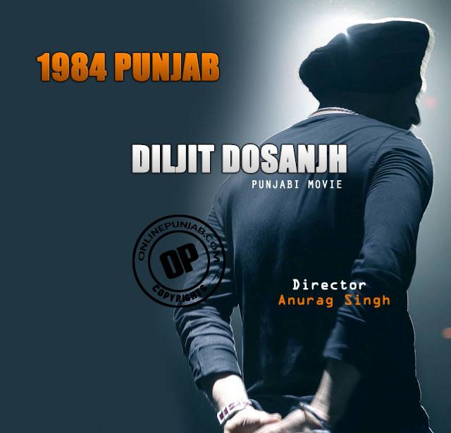 1984 Punjab Punjabi Movie Diljit Dosanjh