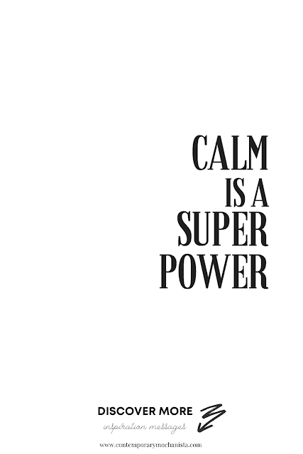 Calm is a superpower.