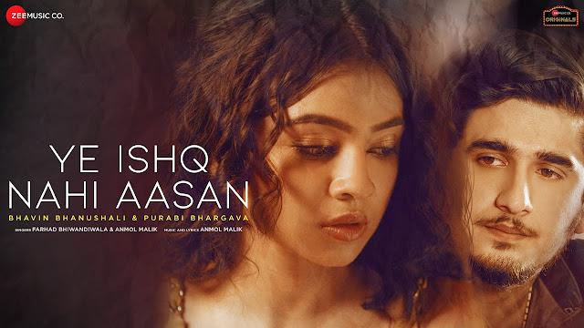 Ye Ishq Nahi Aasan Song Lyrics  - Bhavin B & Purabi B | Farhad Bhiwandiwala, Anmol Malik | Zee Music Originals Lyrics Planet