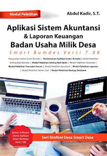 Buku Seri Simfoni Desa Smart Desa: Modul Pelatihan Aplikasi Sistem Akuntansi dan Laporan Keuangan BUMD