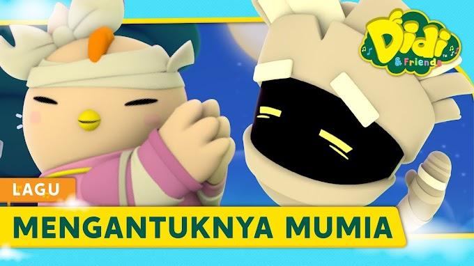 Lagu Mengantuk Mumia - Didi & Friends Jadi Trending