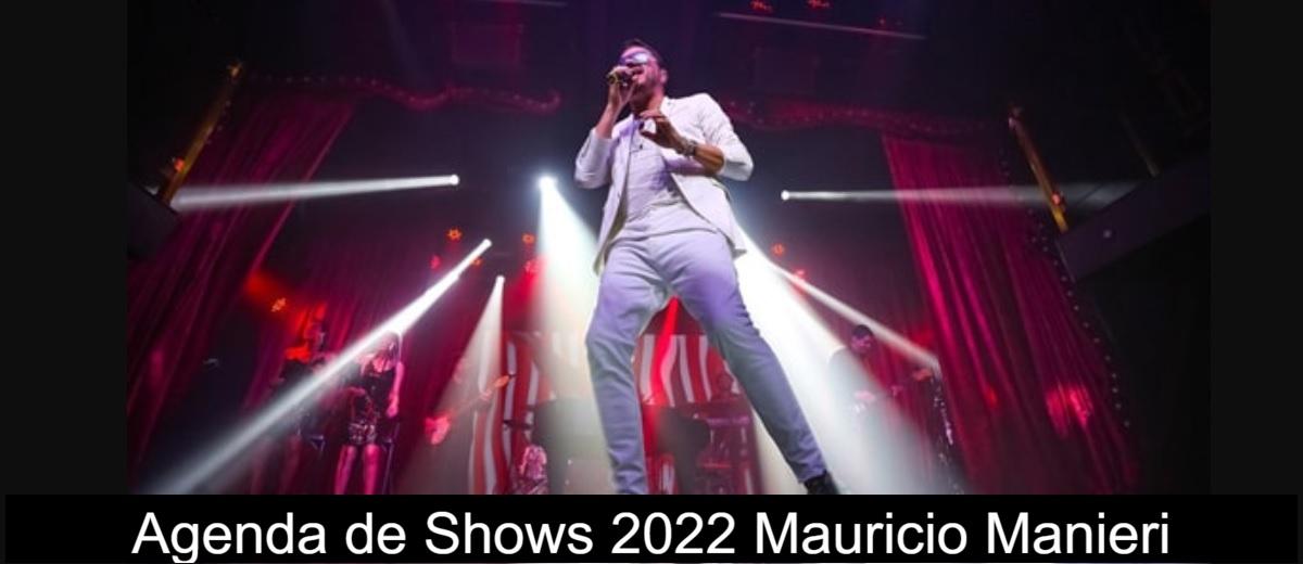 Agenda de Shows Mauricio Manieri 2022 - Próximo Show