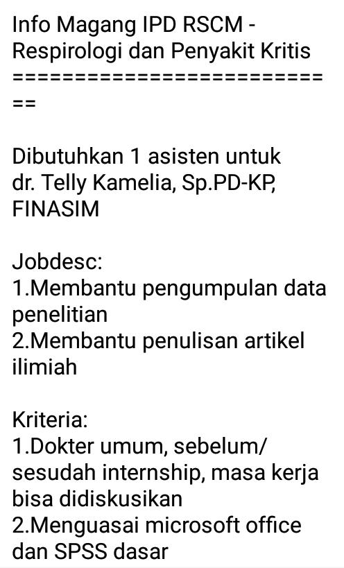 Info Magang IPD RSCM - Respirologi dan Penyakit Kritis  ===========================    Dibutuhkan 1 asisten untuk  dr. Telly Kamelia, Sp.PD-KP, FINASIM