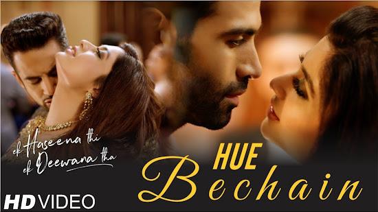 Hue Bechain - Ek Haseena Thi Ek Deewana Tha (2017)