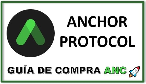 Cómo y Dónde Comprar Criptomoneda ANCHOR PROTOCOL (ANC)