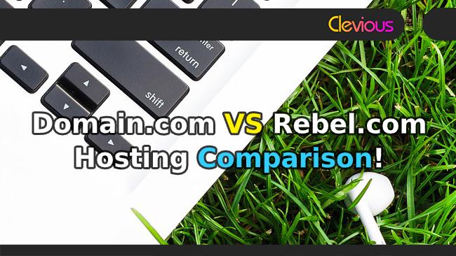 Domain.com VS Rebel.com Hosting Comparison - Clevious