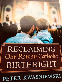 From Reclaiming Our Roman Catholic Birthright: Brief Analysis of the Question of Aestheticism in the Classical Roman Liturgy