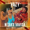 Yazy - Nitaku Vavisa (2020) [Download]