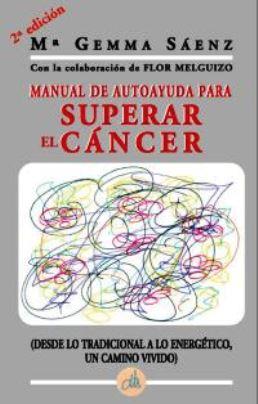Manual de autoayuda para superar el cáncer – María Gemma Sáenz [AudioLibro] [Voz Humana]
