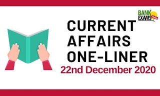 Current Affairs One-Liner: 22nd December 2020
