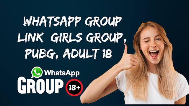 WhatsApp group Link [Girls, PUBG, Adult 18+]