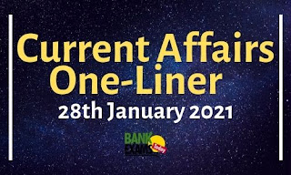 Current Affairs One-Liner: 28th January 2021