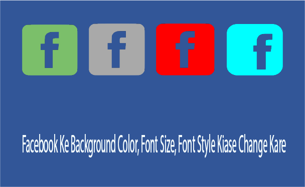 facebook-ke-background-color-font-change-kaise-kare