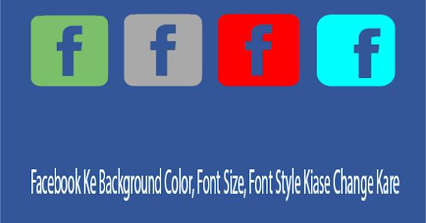Download Facebook Ke Background Color, Font Size, Font Style Kiase ...