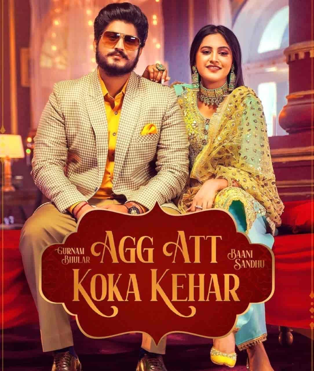 Agg Att Koka Kehar Punjabi Song Lyrics Gurnam Bhullar