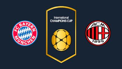 مشاهدة مباراة بايرن ميونخ وميلان بث مباشر اليوم 24-7-2019 في الكاس الدولية للابطال