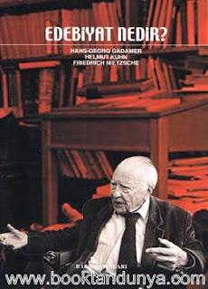 Hans Georg Gadamer, Friedrich Nietzsche, Helmut Kuhn - Edebiyat Nedir?
