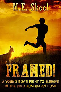 Framed! A Young Boy's Fight to Survive in the Wild Australian Bush - historical adventure story by M.E.Skeel