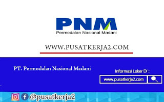 Lowongan Kerja BUMN Lulusan SMA PT Permodalan Nasional Madani Desember 2020