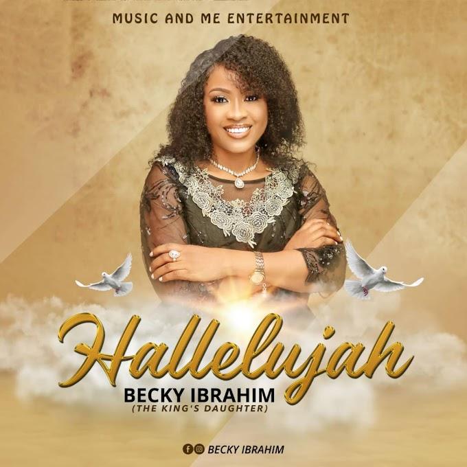 GOSPEL: Becky Ibrahim - Hallelujah